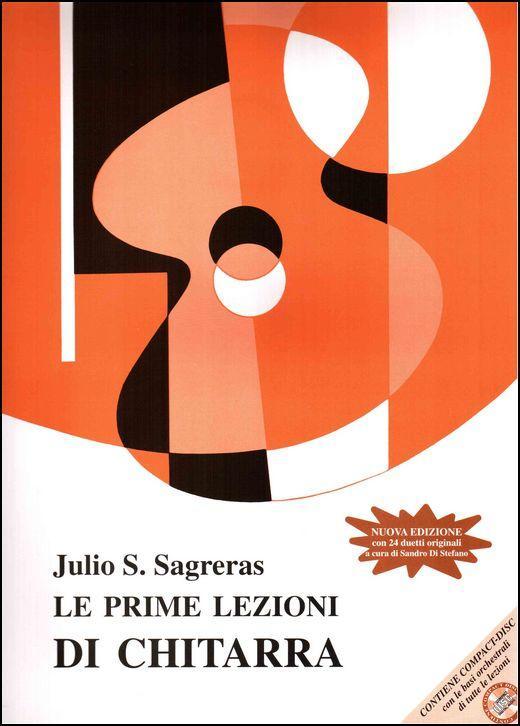 SAGRERAS JULIO SALVADOR, LE PRIME LEZIONI DI CHITARRA, NUOVA EDIZIONE CD